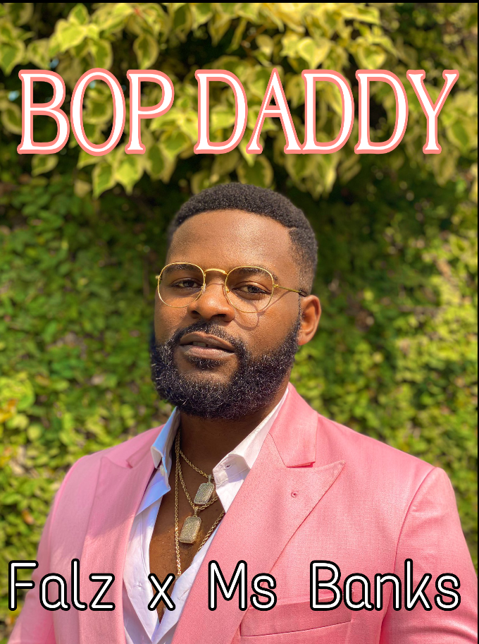 BOP Daddy MP3 - Falz Ft Ms Banks